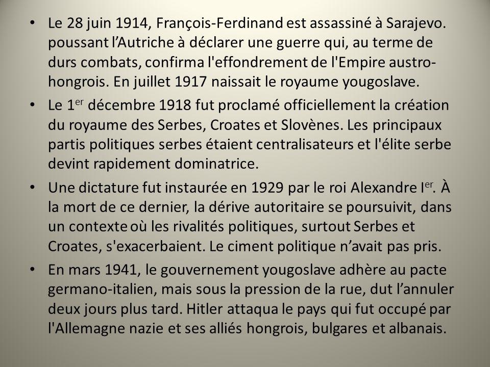 Le 28 juin 1914, François-Ferdinand est assassiné à Sarajevo. poussant lAutriche à déclarer une guerre qui, au terme de durs combats, confirma l'effon