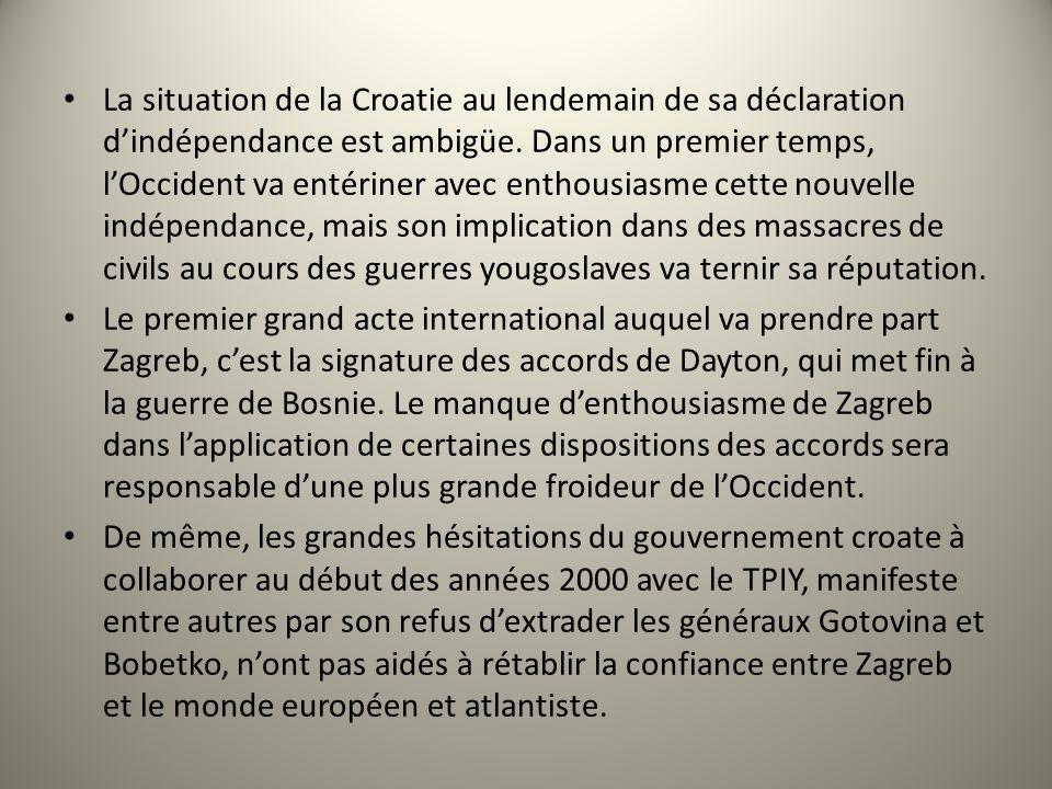 La situation de la Croatie au lendemain de sa déclaration dindépendance est ambigüe. Dans un premier temps, lOccident va entériner avec enthousiasme c