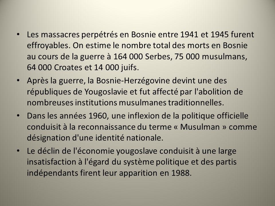 Les massacres perpétrés en Bosnie entre 1941 et 1945 furent effroyables. On estime le nombre total des morts en Bosnie au cours de la guerre à 164 000
