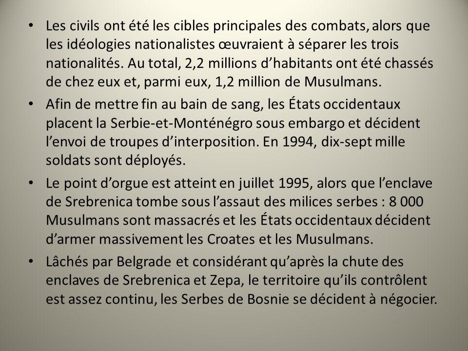 Les civils ont été les cibles principales des combats, alors que les idéologies nationalistes œuvraient à séparer les trois nationalités. Au total, 2,