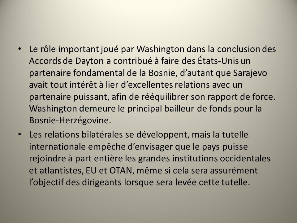 Le rôle important joué par Washington dans la conclusion des Accords de Dayton a contribué à faire des États-Unis un partenaire fondamental de la Bosn