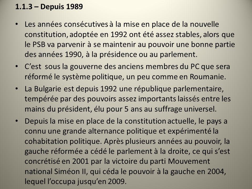 1.1.3 – Depuis 1989 Les années consécutives à la mise en place de la nouvelle constitution, adoptée en 1992 ont été assez stables, alors que le PSB va