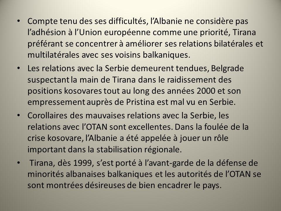 Compte tenu des ses difficultés, lAlbanie ne considère pas ladhésion à lUnion européenne comme une priorité, Tirana préférant se concentrer à améliore