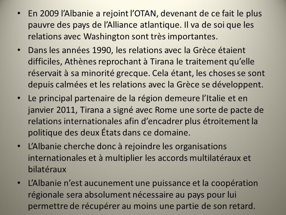 En 2009 lAlbanie a rejoint lOTAN, devenant de ce fait le plus pauvre des pays de lAlliance atlantique. Il va de soi que les relations avec Washington