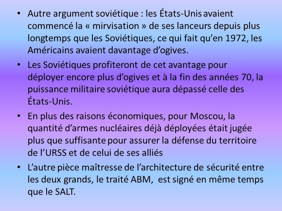 Autre argument soviétique : les États-Unis avaient commencé la « mirvisation » de ses lanceurs depuis plus longtemps que les Soviétiques, ce qui fait