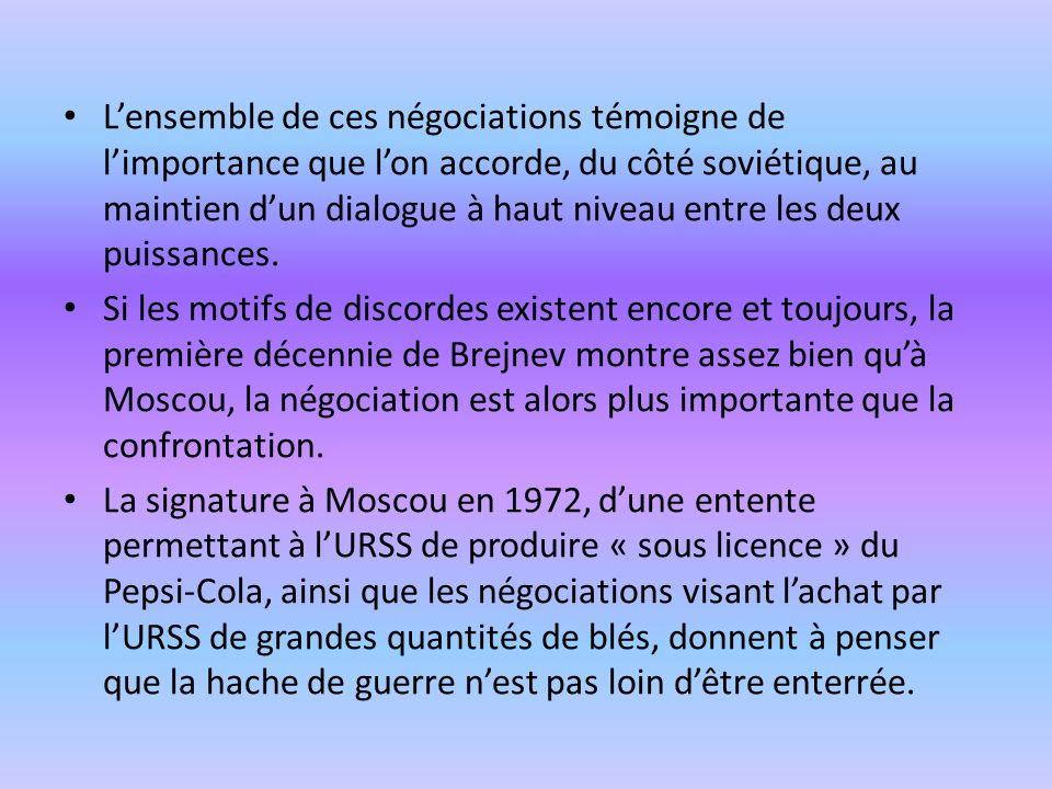 Lensemble de ces négociations témoigne de limportance que lon accorde, du côté soviétique, au maintien dun dialogue à haut niveau entre les deux puiss