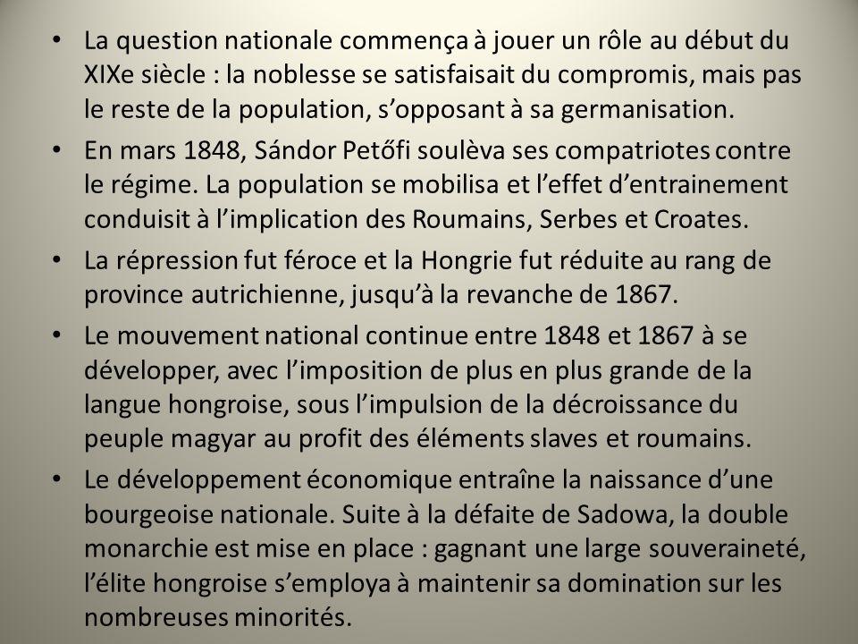 La question nationale commença à jouer un rôle au début du XIXe siècle : la noblesse se satisfaisait du compromis, mais pas le reste de la population,