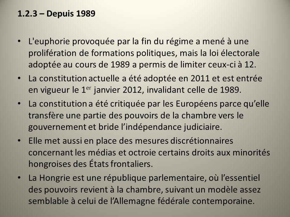 1.2.3 – Depuis 1989 L'euphorie provoquée par la fin du régime a mené à une prolifération de formations politiques, mais la loi électorale adoptée au c
