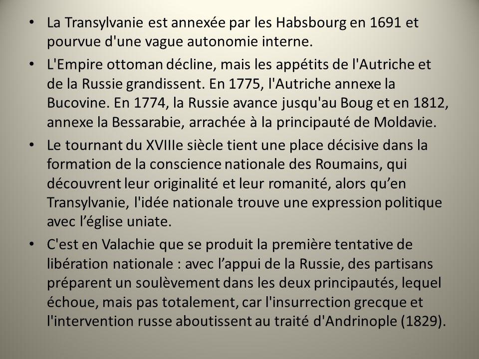 La Transylvanie est annexée par les Habsbourg en 1691 et pourvue d'une vague autonomie interne. L'Empire ottoman décline, mais les appétits de l'Autri