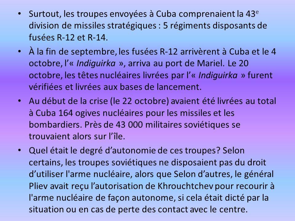 Surtout, les troupes envoyées à Cuba comprenaient la 43 e division de missiles stratégiques : 5 régiments disposants de fusées R-12 et R-14. À la fin