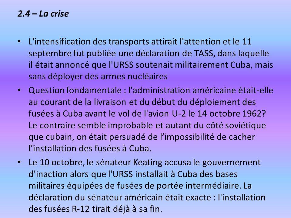 2.4 – La crise L'intensification des transports attirait l'attention et le 11 septembre fut publiée une déclaration de TASS, dans laquelle il était an