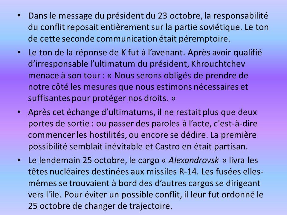 Dans le message du président du 23 octobre, la responsabilité du conflit reposait entièrement sur la partie soviétique. Le ton de cette seconde commun