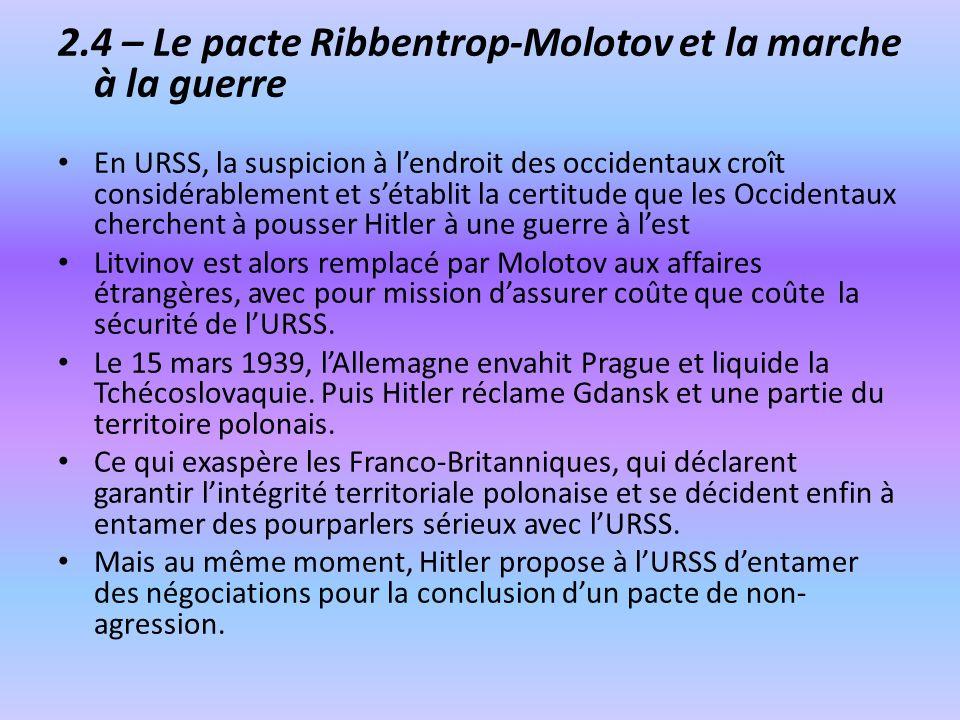 2.4 – Le pacte Ribbentrop-Molotov et la marche à la guerre En URSS, la suspicion à lendroit des occidentaux croît considérablement et sétablit la cert
