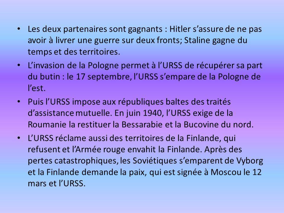 Les deux partenaires sont gagnants : Hitler sassure de ne pas avoir à livrer une guerre sur deux fronts; Staline gagne du temps et des territoires. Li