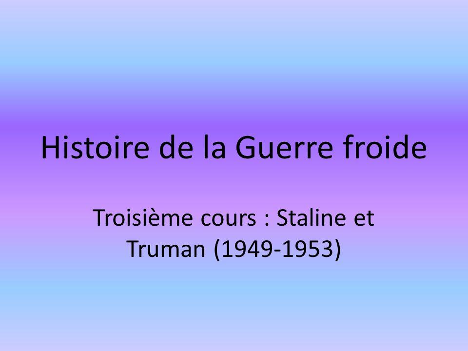 Histoire de la Guerre froide Troisième cours : Staline et Truman (1949-1953)