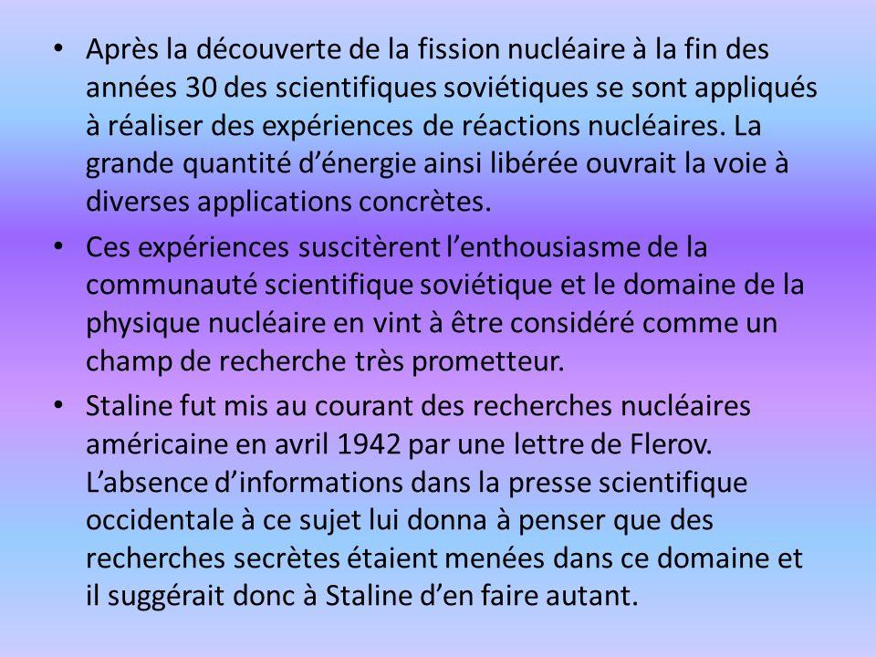 Après la découverte de la fission nucléaire à la fin des années 30 des scientifiques soviétiques se sont appliqués à réaliser des expériences de réact