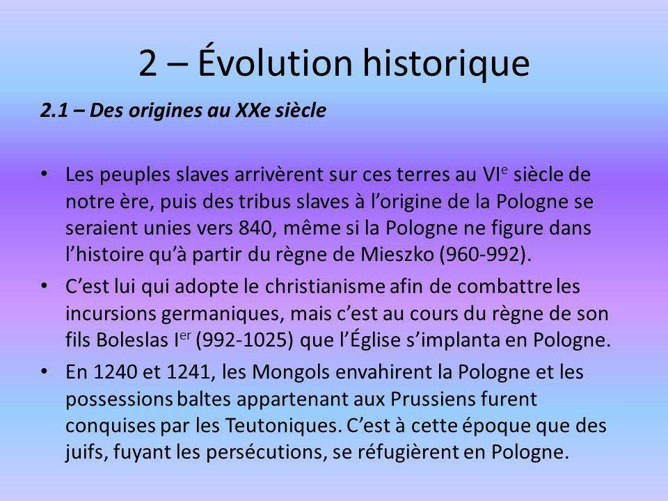 2 – Évolution historique 2.1 – Des origines au XXe siècle Les peuples slaves arrivèrent sur ces terres au VI e siècle de notre ère, puis des tribus sl