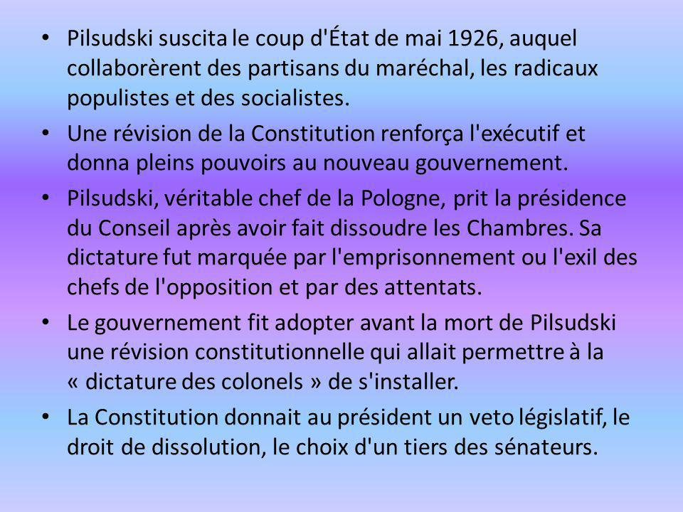 Pilsudski suscita le coup d'État de mai 1926, auquel collaborèrent des partisans du maréchal, les radicaux populistes et des socialistes. Une révision