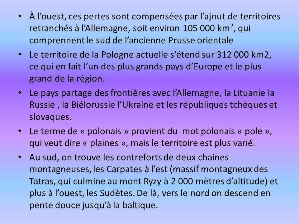 À louest, ces pertes sont compensées par lajout de territoires retranchés à lAllemagne, soit environ 105 000 km 2, qui comprennent le sud de lancienne