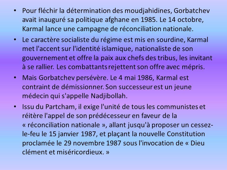 Pour fléchir la détermination des moudjahidines, Gorbatchev avait inauguré sa politique afghane en 1985.