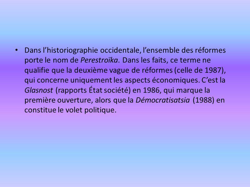 Dans lhistoriographie occidentale, lensemble des réformes porte le nom de Perestroïka.