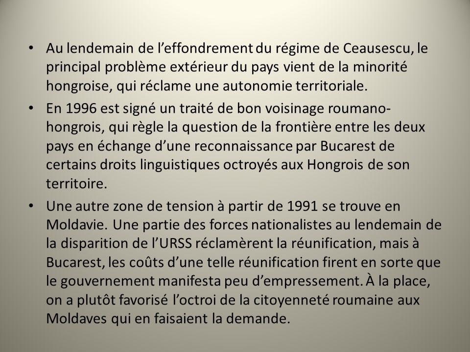 Au lendemain de leffondrement du régime de Ceausescu, le principal problème extérieur du pays vient de la minorité hongroise, qui réclame une autonomie territoriale.
