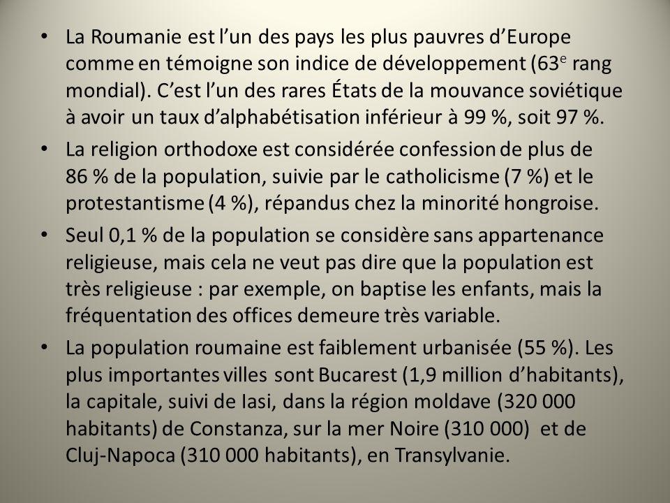 La Roumanie est lun des pays les plus pauvres dEurope comme en témoigne son indice de développement (63 e rang mondial). Cest lun des rares États de l