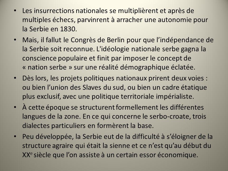 Les insurrections nationales se multiplièrent et après de multiples échecs, parvinrent à arracher une autonomie pour la Serbie en 1830. Mais, il fallu