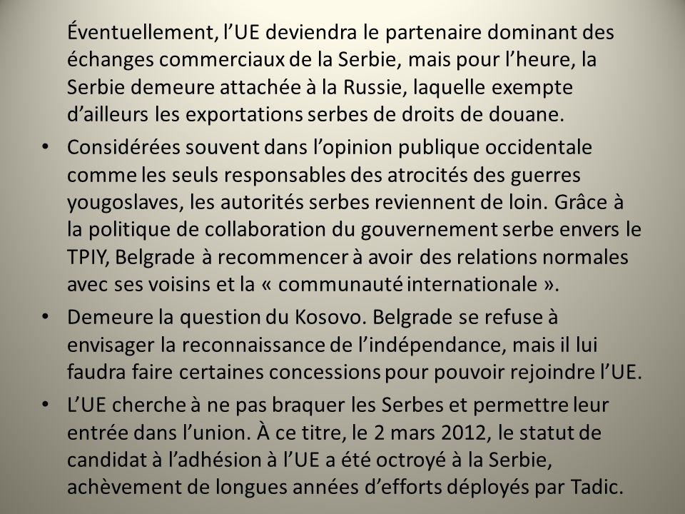 Éventuellement, lUE deviendra le partenaire dominant des échanges commerciaux de la Serbie, mais pour lheure, la Serbie demeure attachée à la Russie,