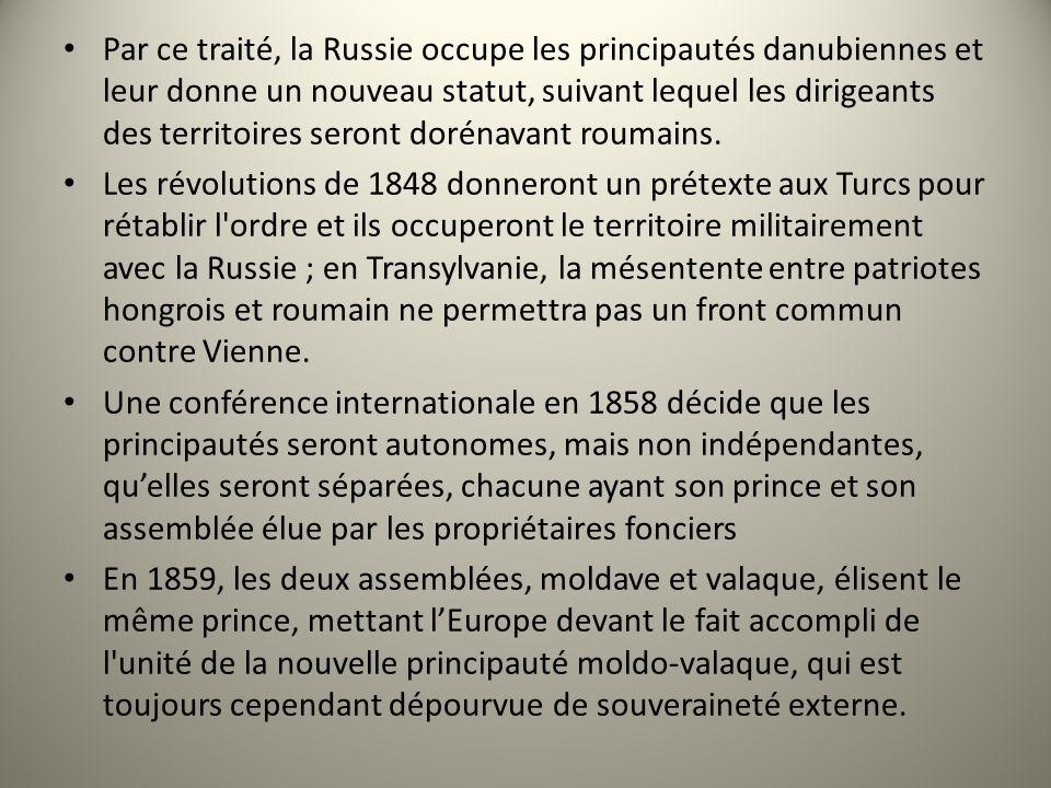 Par ce traité, la Russie occupe les principautés danubiennes et leur donne un nouveau statut, suivant lequel les dirigeants des territoires seront dorénavant roumains.