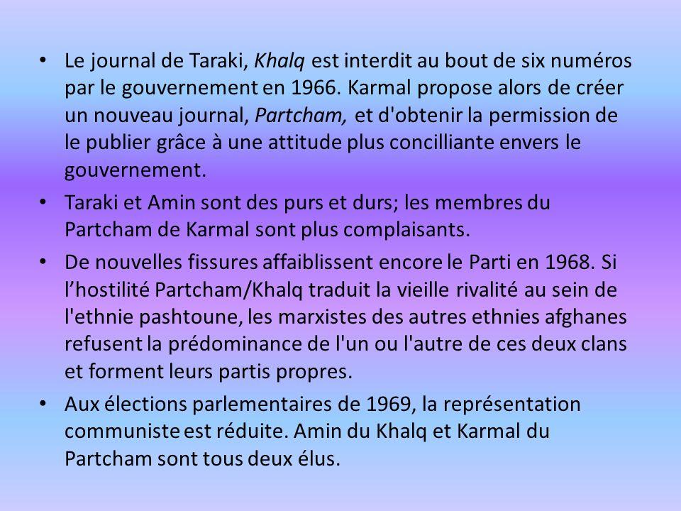 Le journal de Taraki, Khalq est interdit au bout de six numéros par le gouvernement en 1966. Karmal propose alors de créer un nouveau journal, Partcha
