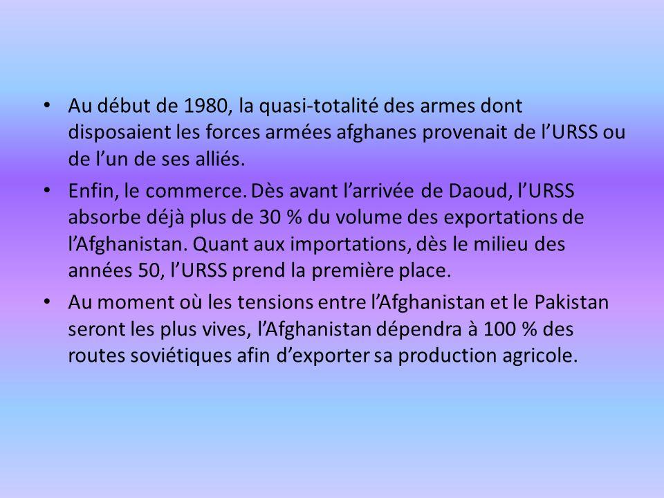 Au début de 1980, la quasi-totalité des armes dont disposaient les forces armées afghanes provenait de lURSS ou de lun de ses alliés. Enfin, le commer