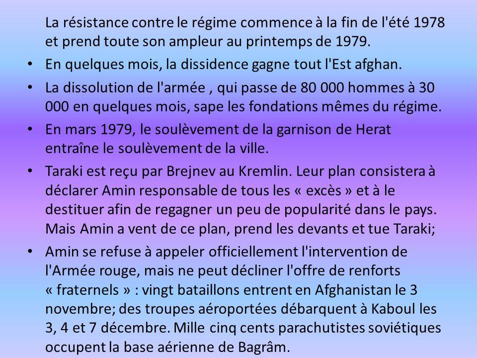 La résistance contre le régime commence à la fin de l'été 1978 et prend toute son ampleur au printemps de 1979. En quelques mois, la dissidence gagne