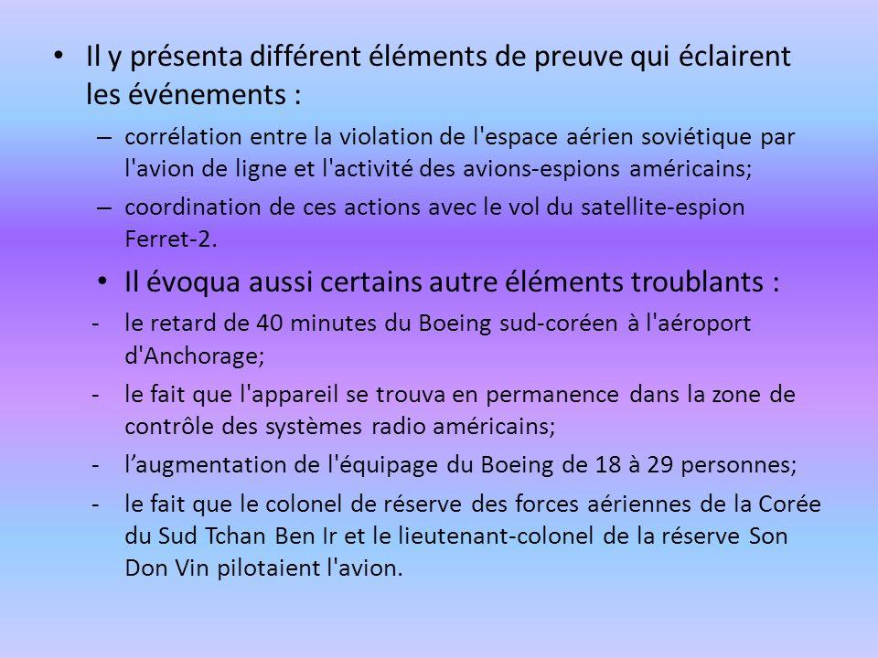 Il y présenta différent éléments de preuve qui éclairent les événements : – corrélation entre la violation de l'espace aérien soviétique par l'avion d