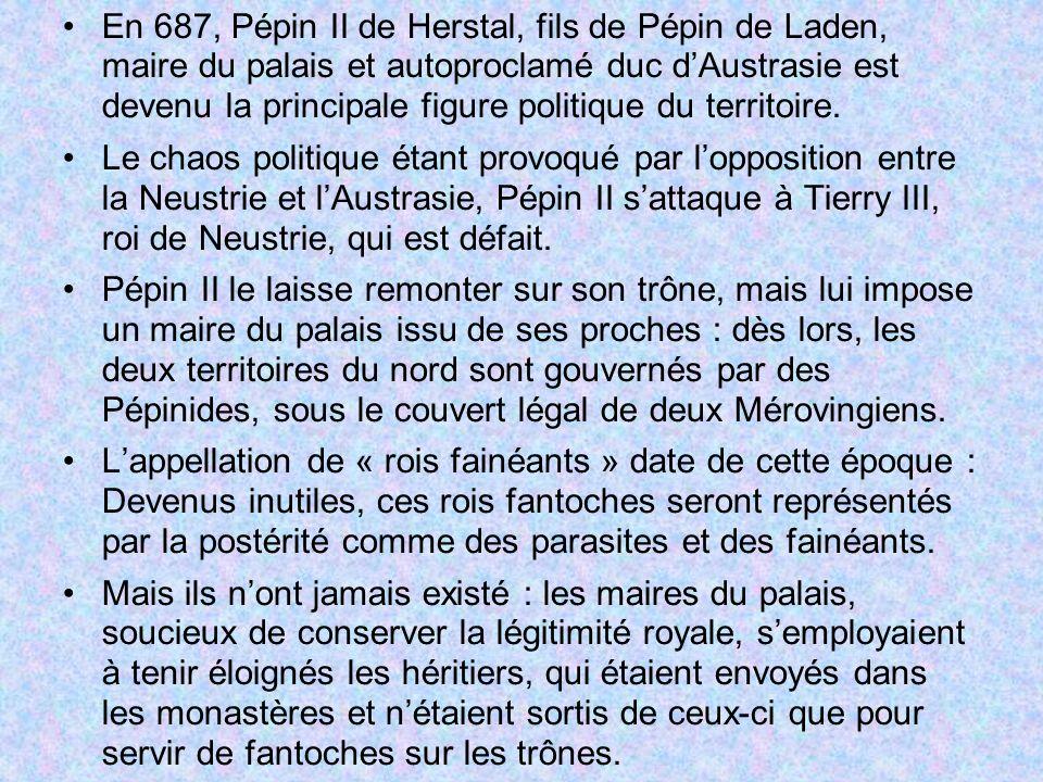 En 687, Pépin II de Herstal, fils de Pépin de Laden, maire du palais et autoproclamé duc dAustrasie est devenu la principale figure politique du terri