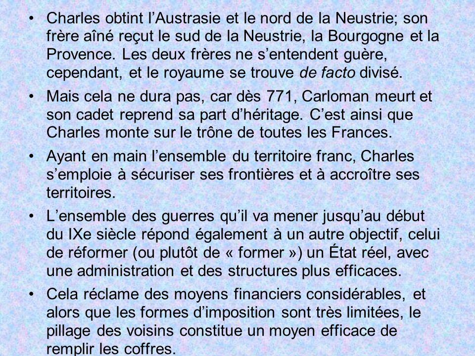 Charles obtint lAustrasie et le nord de la Neustrie; son frère aîné reçut le sud de la Neustrie, la Bourgogne et la Provence. Les deux frères ne sente