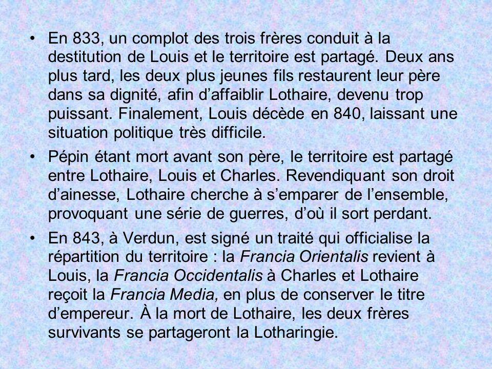 En 833, un complot des trois frères conduit à la destitution de Louis et le territoire est partagé. Deux ans plus tard, les deux plus jeunes fils rest