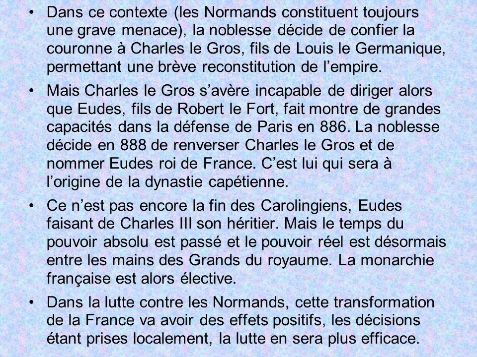 Dans ce contexte (les Normands constituent toujours une grave menace), la noblesse décide de confier la couronne à Charles le Gros, fils de Louis le G