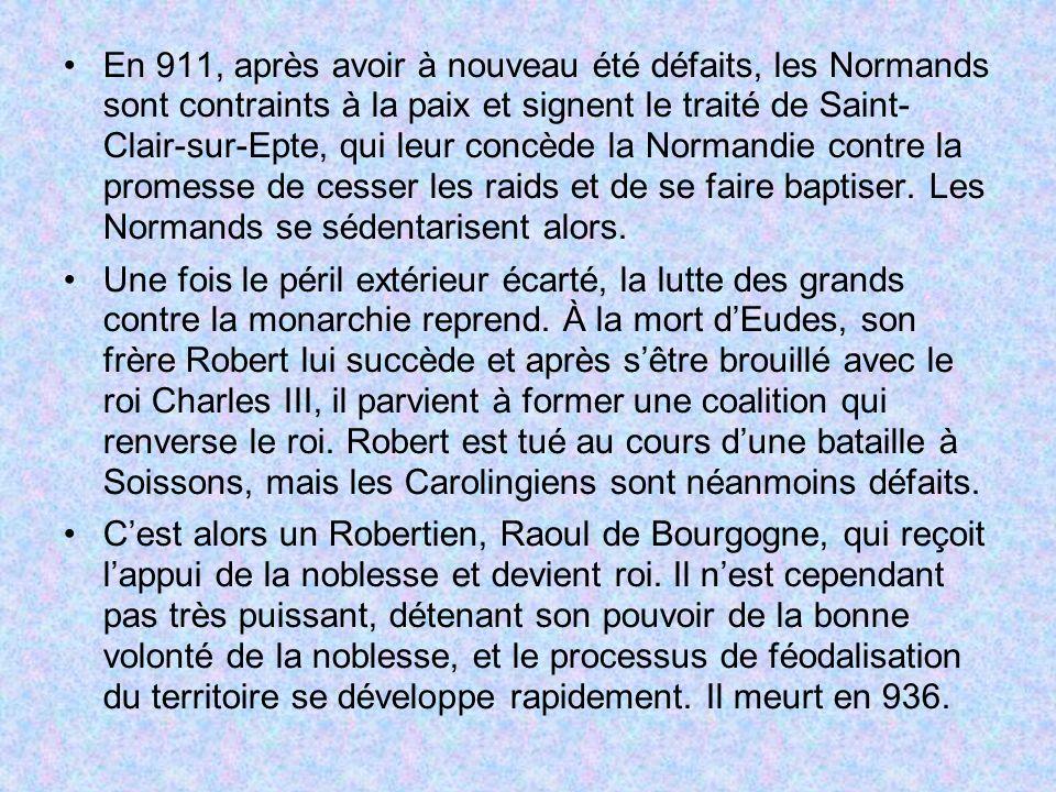 En 911, après avoir à nouveau été défaits, les Normands sont contraints à la paix et signent le traité de Saint- Clair-sur-Epte, qui leur concède la N