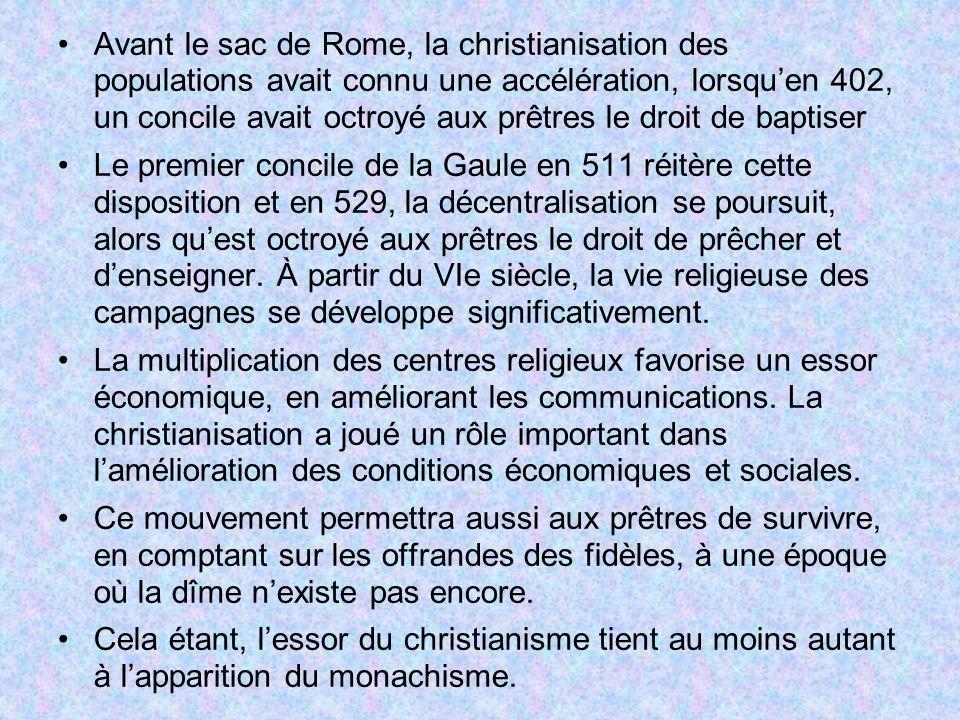 Avant le sac de Rome, la christianisation des populations avait connu une accélération, lorsquen 402, un concile avait octroyé aux prêtres le droit de