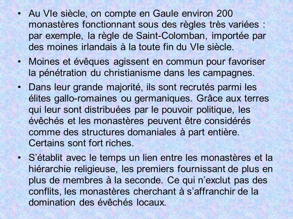 Au VIe siècle, on compte en Gaule environ 200 monastères fonctionnant sous des règles très variées : par exemple, la règle de Saint-Colomban, importée