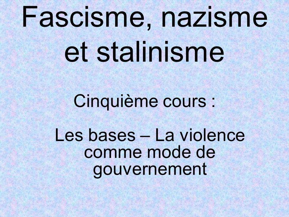Fascisme, nazisme et stalinisme Cinquième cours : Les bases – La violence comme mode de gouvernement