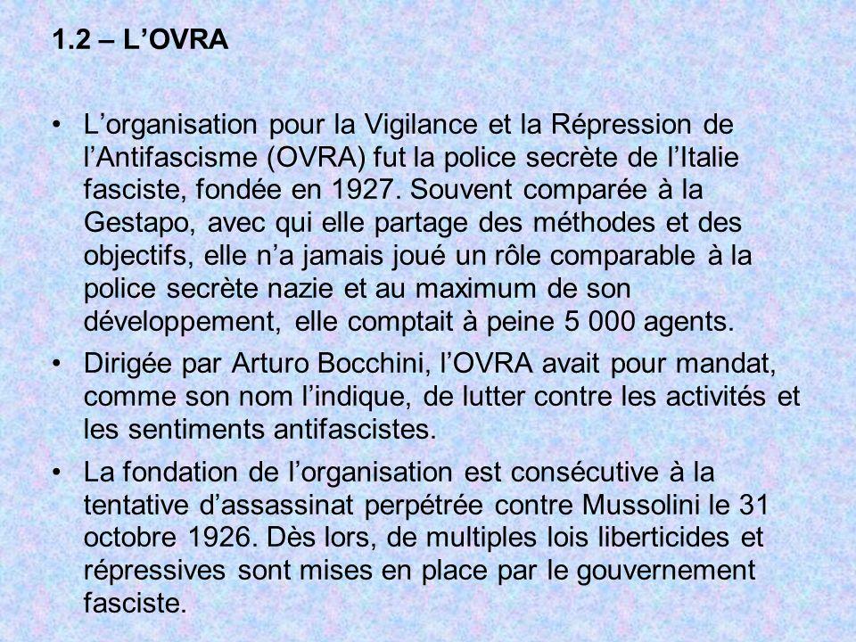 1.2 – LOVRA Lorganisation pour la Vigilance et la Répression de lAntifascisme (OVRA) fut la police secrète de lItalie fasciste, fondée en 1927. Souven