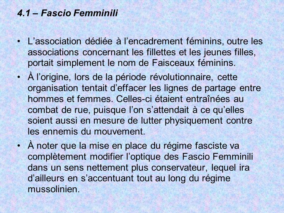 4.1 – Fascio Femminili Lassociation dédiée à lencadrement féminins, outre les associations concernant les fillettes et les jeunes filles, portait simp