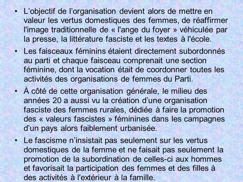 Lobjectif de lorganisation devient alors de mettre en valeur les vertus domestiques des femmes, de réaffirmer l'image traditionnelle de « l'ange du fo