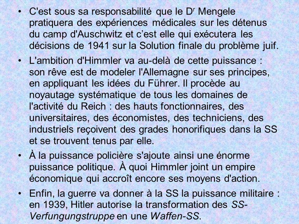 C'est sous sa responsabilité que le D r Mengele pratiquera des expériences médicales sur les détenus du camp d'Auschwitz et cest elle qui exécutera le