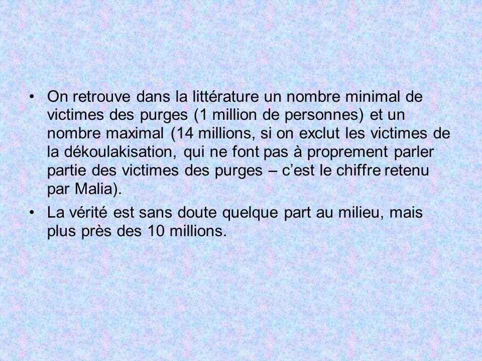 On retrouve dans la littérature un nombre minimal de victimes des purges (1 million de personnes) et un nombre maximal (14 millions, si on exclut les