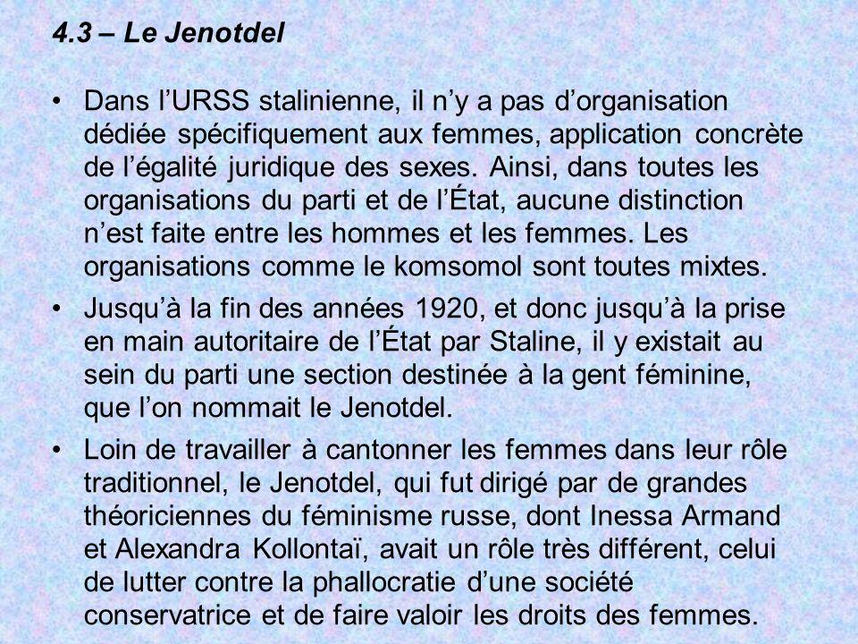 4.3 – Le Jenotdel Dans lURSS stalinienne, il ny a pas dorganisation dédiée spécifiquement aux femmes, application concrète de légalité juridique des s