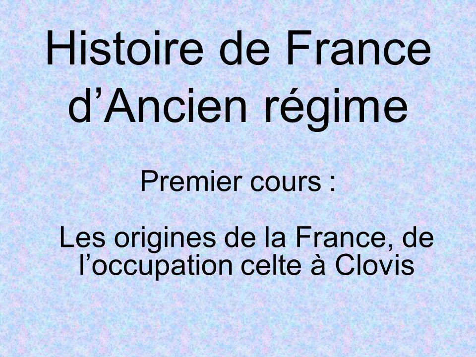 Premier cours : 1 – Notions préliminaires 2 – La France bien avant les Français 3 – Les Gaulois 4 – La Conquête romaine 5 – La Pax romana en Gaule 6 – Larrivée des Francs 7 – Clovis et la fondation de la France