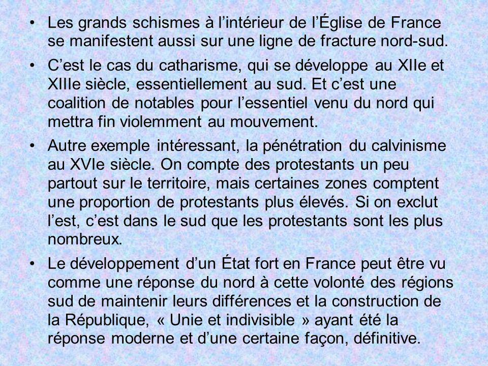 Les grands schismes à lintérieur de lÉglise de France se manifestent aussi sur une ligne de fracture nord-sud. Cest le cas du catharisme, qui se dével